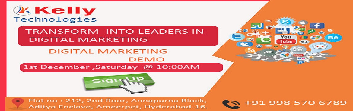Book Online Tickets for Attend For The Live Instructor Led Free , Hyderabad. Get The Best Expert Based Knowledge Guidance On Digital Marketing With Kelly Technologies Free Digital Marketing Demo On 01st Dec @ 10 AM About The Demo: Digital Marketing is one of the on-demand online marketing platforms which has acquired a lot of