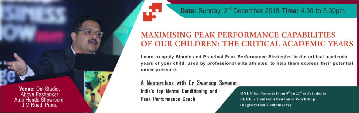 Book Online Tickets for Maximising Peak Performance capabilities, Pune. About the Workshop        Dr Swaroop Savanur, is India\'s top Mental Conditioning and Peak Performance Coach, who empowers elite athletes with psychological and mental skills and peak performance strategies, to help them maximize their