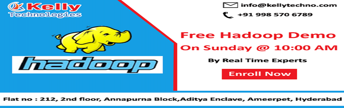 Book Online Tickets for Upgrade Your Career Knowledge of Hadoop , Hyderabad. Enter Into The World Of Big Data With Kelly Technologies Free Hadoop Demo Session Scheduled On 2nd DEC 10 AM About The Demo: The demand for the qualified professionals in the field of Big Data Hadoop has been predominantly increasing with the ongoing