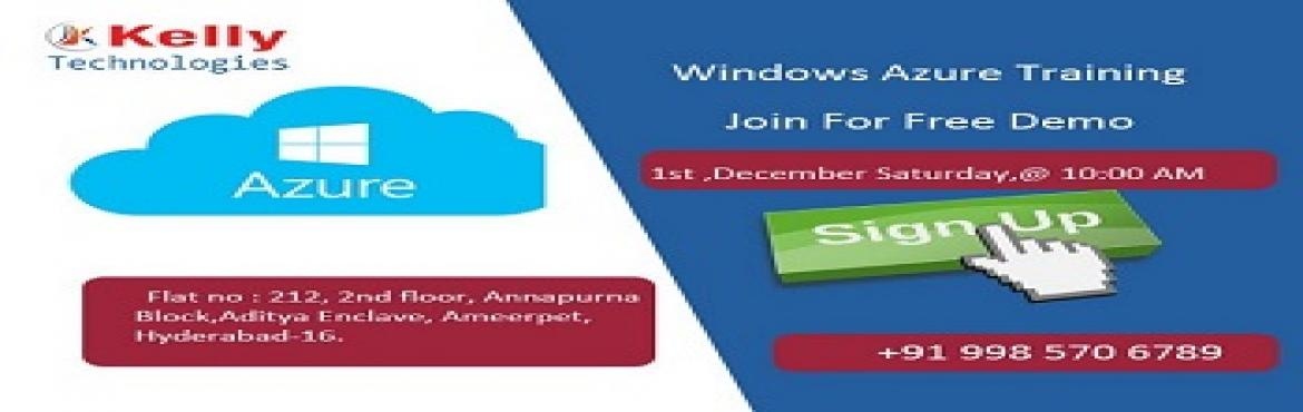 Book Online Tickets for Boost Your Azure Cloud Career Knowledge , Hyderabad. Boost Your Azure Cloud Career Knowledge By Attending Kelly Technologies Free Windows Azure Demo Session Supervised By On 1st DEC 10 AM Make The Most Out Of The Kelly Technologies Live Demo Session On Windows Azure Attended By Domain Experts On 1st DE