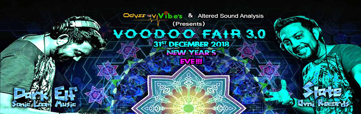 "Book Online Tickets for Voodoo Fair 3.0 By Odyssey Vibes, Nala Sopar.  Timing: 8:00 PM to 6:00 AM   INHALE HOLD AND EXHALE, ""SMILE"".   This 31st DECEMBER 2018, we are extremely thrilled to present to you Mumbai. ALTERED SOUND ANALYSIS & ODYSSEY VIBE\'S presents.....VOODOO FAIR 3.0 - This event"