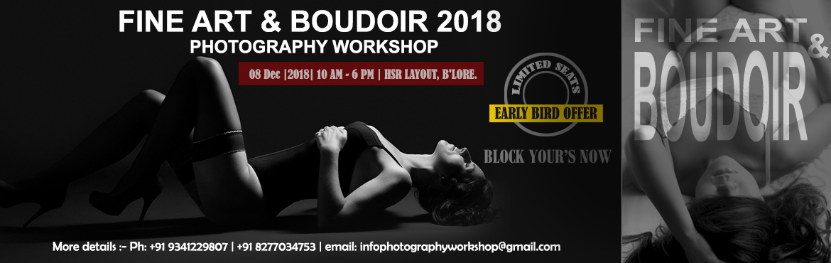 Book Online Tickets for Boudoir and Fine Art Photography Worksho, Bengaluru. FINE ART & BOUDOIR PHOTOGRAPHY WORKSHOP - 8th December   Do you want to make stunning Fine art & Boudoir images but find it difficult to organise a professional model, MakeUp artist and location?  Spend a day with us and learn the t