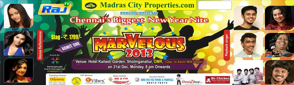 Book Online Tickets for Marvelous 2013 @ Kailash Garden, Chennai. Marvelous 2013 @ Kailash Garden