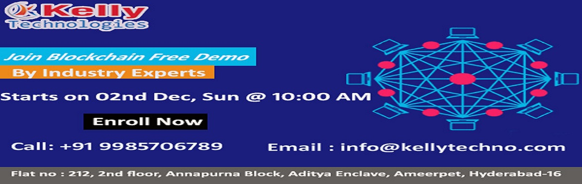 Book Online Tickets for Get Interacted With Blockchain Experts F, Hyderabad. Attend For the Exclusive Live Free Blockchain Demo Session Scheduled By Experts on 02nd Dec at 10 AM by Kelly Technologies About The Demo Kelly Technologies the most trusted real-time training institute is going to conduct a Free Blockchain Demo In H