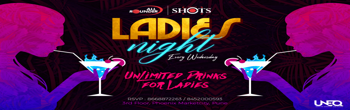 Book Online Tickets for Ladies Night at All Rounder Shots, Pune. It's time to test your tolerance at All Rounder Shots! Celebrate Ladies Night in association with UNEQ UNLIMITED SHOTS and SANGRIAS for the ladies from 9pm - 11pm Enjoy Retro & Bollywood music at Shots Timing: 8:00pm onwards (Unlimited offe