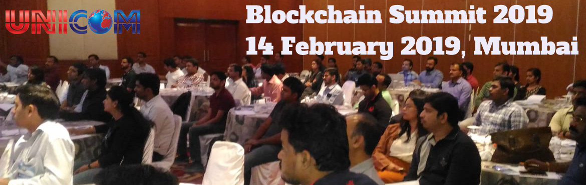 Book Online Tickets for Blockchain Summit 2019 - Mumbai, Mumbai.  Blockchain Conference 2019 National banks and regulators, exchanges and investment banks across the world are taking seriously the financial innovation of distributed ledger or blockchain technology. The block chain, aka Trust Machine underpins \