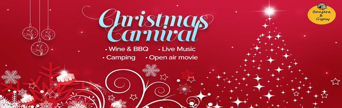 Book Online Tickets for Christmas Carnival by Banjara and Gypsy, Bengaluru. Are you ready to celebrate Christmas at open air venue at Vineyard (fresh fragrance of grapes is something which can\'t be put in words), followed by Sangria (Wine welcome drink) and BBQ, live bands, we are going to sing Christmas carols together, so
