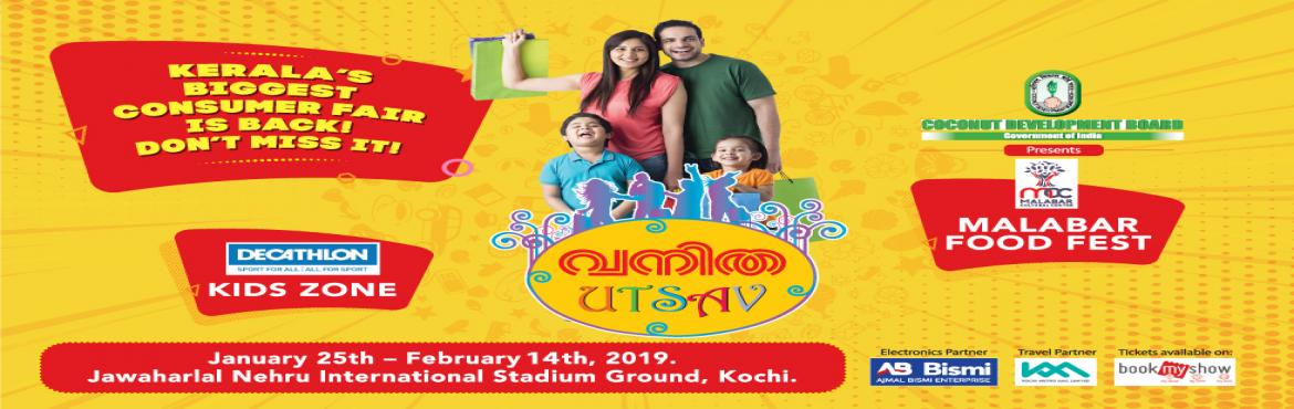 Book Online Tickets for Vanitha Utsav 2019, Kochi. Kerala goes shopping again The mega exhibition cum shopping festival brings all the brands under one roof for the shoppers and visitors. The fully air-conditioned shopping area includes hundreds of stalls with all range of products and brands. Specia