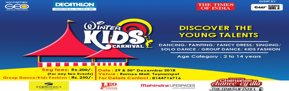 Book Online Tickets for Winter Kids Carnival, Chennai. Winter Kids carnival is a Children\'s Day Celebration event organized by Events walk and Geo India Foundation on every year to identify the talented kids by contesting various events like Drawing, Singing, Dance, Fancy Dress etc., Participant will be