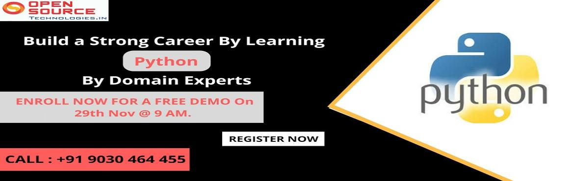 Book Online Tickets for Boost Your Programming Career Graph by A, Hyderabad. Boost Your Programming Career Graph by Attending Free Python Demo Session At Open Source Technologies On 29th Of Nov @ 9:00 AM Attend For the Free Exclusive Demo Session on Python Programming By Experts At Open Source Technologies On 29th Of Nov At 9
