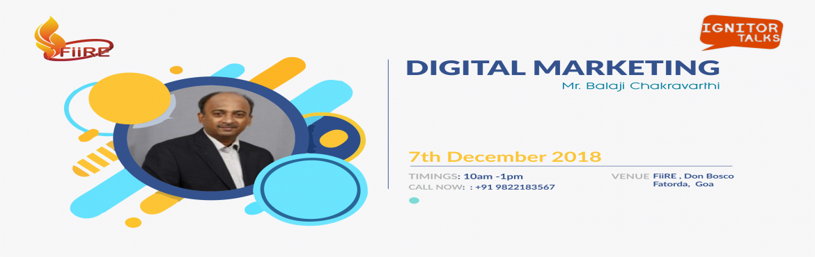 Book Online Tickets for Digital Marketing Workshop - FiiRE, Fatorda. The situation -  A validated idea to bring out a disruptive product to the market is just the beginning of an entrepreneurs journey. You will need to take this idea in front of your prospective customers and make them aware of the benefits that their