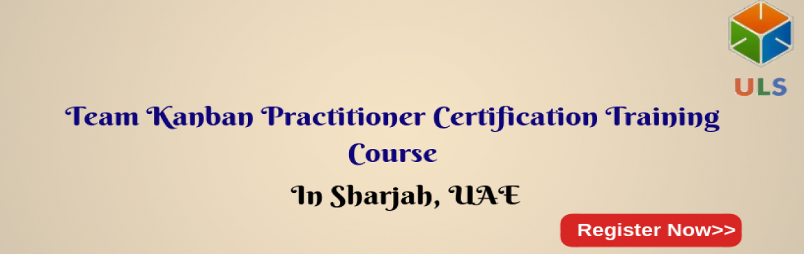 Book Online Tickets for Team Kanban Practitioner Certification T, Sharjah. UlearnSystem's Offer Team Kanban Practitioner Certification Training Course in Sharjah,UAE. Team Kanban Practitioner Certification Training Course: This course starts with Kanban principles and practices, shares the idea of Kanban system via an