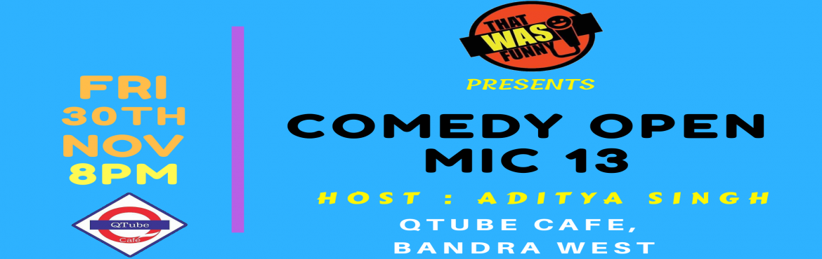 Book Online Tickets for Comedy Open Mic-13 FREE ENTRY, Mumbai. FREE ENTRY \