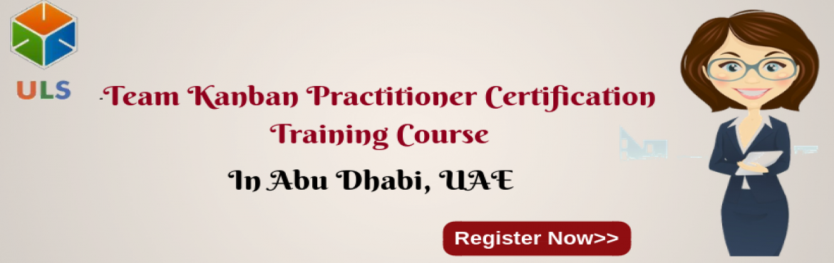 Book Online Tickets for Team Kanban Practitioner Certification T, Abu Dhabi. UlearnSystem's Offer Team Kanban Practitioner Certification Training Course in Abu Dhabi,UAE. Team Kanban Practitioner Certification Training Course: This course starts with Kanban principles and practices, shares the idea of Kanban system via