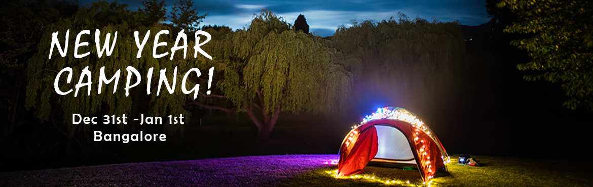 Book Online Tickets for New Year Camping under the Stars, Bengaluru. Hola! Namaste! Welcome Banjaras & Gypsies to our hottest camping event of the year. Let\'s bid adieu to 2018 & welcome 2019 by celebrating in the perfect serene environment .Celebrate this camp party with your loved and dear ones in your own