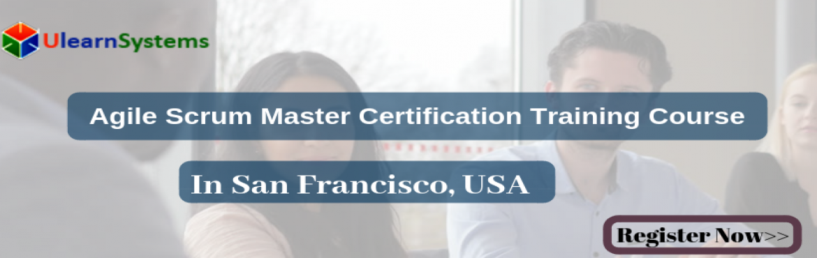 Book Online Tickets for Agile Scrum Master Certification Trainin, San Franci. UlearnSystem's Offer Agile Scrum Master(ASM) Certification Training Course in San Francisco, USA. Agile Scrum Master Certification Training Course Description: Agile Scrum Master Course understanding of Agile methodologies and Scrum practices a