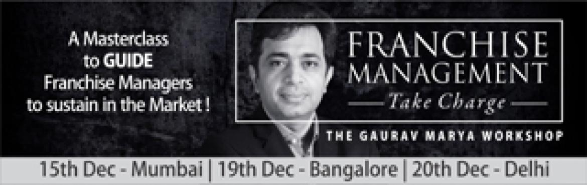 Book Online Tickets for Workshop on Franchise Management: Take C, Bangalore. The next series of these workshops are being organized in Mumbai, Bangalore and Delhi in December. This workshop will solely elaborate the strategy of new innovations and ideas in the franchise management with the aim to develop sustainable franchise