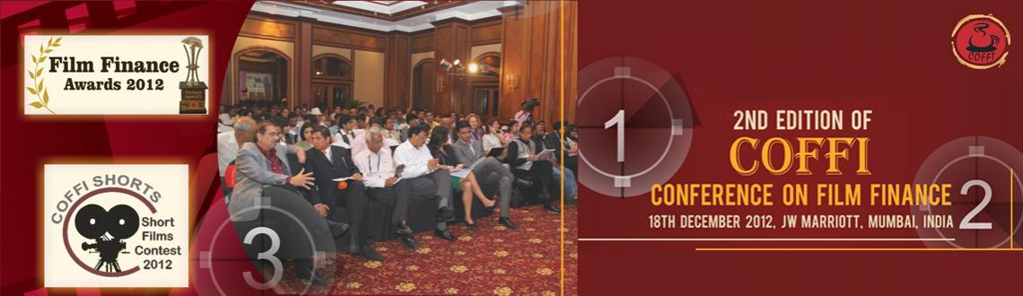 Book Online Tickets for 2nd Edition of Coffi Conference & Awards, Mumbai. 2nd Edition of Coffi Conference & Awards on Film Finance: