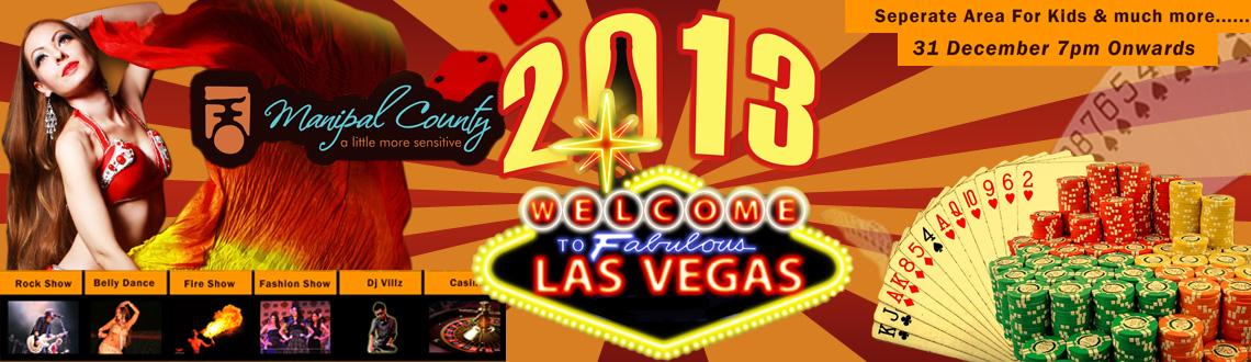 Las Vegas 2013 @ Manipal County, Bangalore