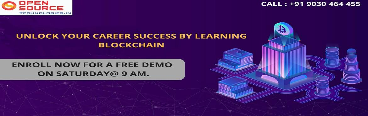 Book Online Tickets for Get Complete Experts Guidance In Blockch, Hyderabad. Get Complete Experts Guidance In Blockchain With Free Blockchain Demo Held By On 1st Dec At Open Source Technologies @ 9 AM. Enroll For The Best Career Oriented Blockchain Free Demo At Open Source Technologies By Industry Experts On 1st Dec At 9 AM.
