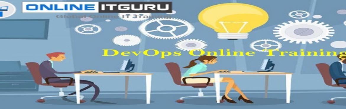 Book Online Tickets for Devops Online Training | OnlineITGuru , hyderabad. OnlineITGuru is Providing Best devops Online Training Since from Past 7+ years. We provide real-time projects and job placement. Enroll now for the free demo onDevops Online Training  Benefits Free DemoLife time access to the