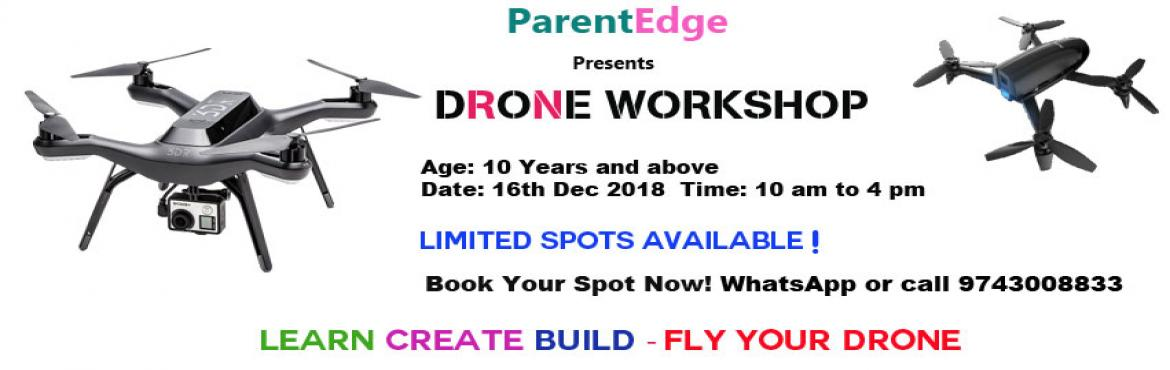 Book Online Tickets for Drone Workshop, Bengaluru. Learn Create Build - Fly your drone Through the workshop, your child will  Experience real world applications of Science and Maths Improve Scientific Visualization and Creativity Gain understanding of drones, their variants and regulations in India O