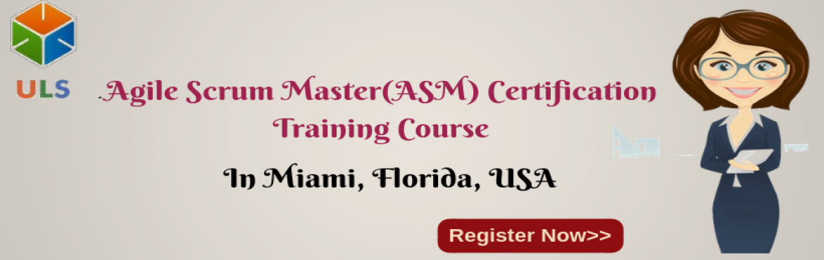 Book Online Tickets for Agile Scrum Master Certification Trainin, Miami. UlearnSystem's Offer Agile Scrum Master(ASM) Certification Training Course in Miami, Florida, USA. Agile Scrum Master Certification Training Course Description: Agile Scrum Master Course understanding of Agile methodologies and Scrum practices