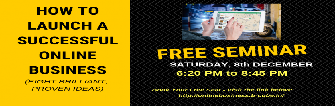 Book Online Tickets for FREE SEMINAR - How to LAUNCH Your ONLINE, Hyderabad. NOTE: THREE BATCHES for SUNDAY, the 9th DECEMBER are FULL. Hence we have now OPENED BOOKING OF TICKETS FOR an EXTRA BATCH on SATURDAY, the 8th DECEMBER from 6:20 PM to 8:45 PM. If You have already booked your tickets for any of the SUNDAY sessions, y