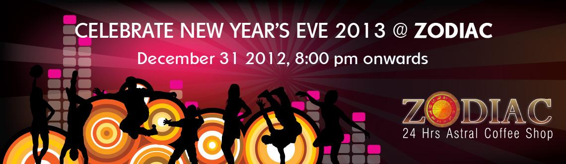 CELEBRATE NEW YEAR\'S EVE 2013 @ Zodiac