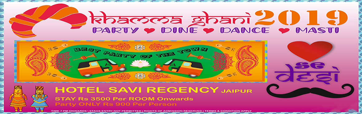 Book Online Tickets for Khamma Ghani - Dil Se Desi New Year 2019, Jaipur. Khamma Ghani, Dil Se Desi Party to Celebrate new year at Hotel Savi Regency, Jaipur. Best New Year Celebration Party of The Town Timing : 7 PM Onward, Upto 1 AM Event Features @ Hotel Savi Regency DJ Night on Roof Top (Infinity) Unlimited Welcome Dri