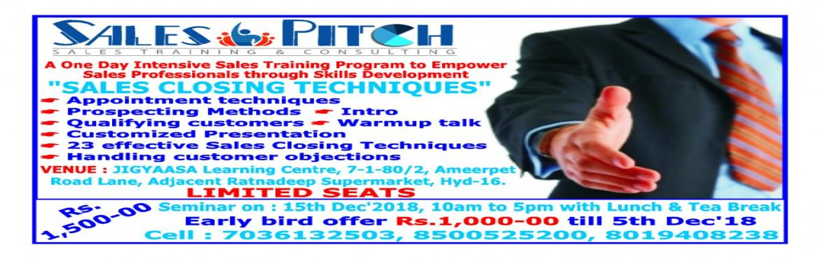 Book Online Tickets for Sales Closing Techniques, Hyderabad. A ONE Day Intensive Sales Training program to Empower Sales Professionals through Skills Development \
