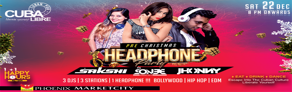 Book Online Tickets for Cuba Libre Headphone Party, Pune. we are back with a Silent Headphones party, our pre Christmas bash on 22nd December featuring DJ Sonee, DJ Jhonny and Sakshi, all spinning three different music genres together at the same time. Switch to your favorite genre\'s channel on your headph