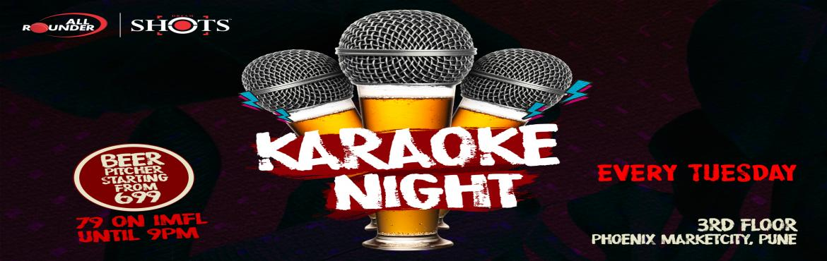 Book Online Tickets for Tuesday Karaoke Night , Pune. All Rounder Shots presents the Tuesday Karaoke Night Get your vocal chords warmed up, sing your heart out and enjoy happy hour prices on Alcohol : • IMFL AT 79 TILL 9PM