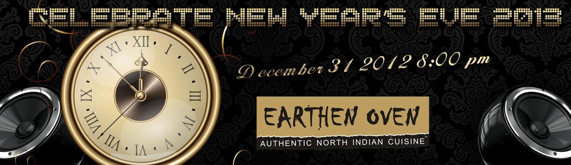 Book Online Tickets for CELEBRATE NEW YEAR\'S EVE  2013 @ Earthe, Gurugram.         CELEBRATE NEW YEAR'S EVE  2013 @ Earthen Oven