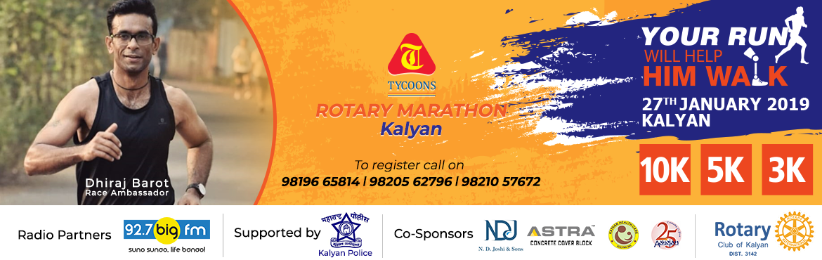 Book Online Tickets for Tycoons Rotary Marathon, Kalyan. Marathon organsied by Rotary Club of Kalyan. Objective of the event is to promote the healthy lifestyle and support the cause of providing artificial limbs free of cost to needy people at its Rotary Divyang Kendra. Rotary Divyang Kendra provided Free