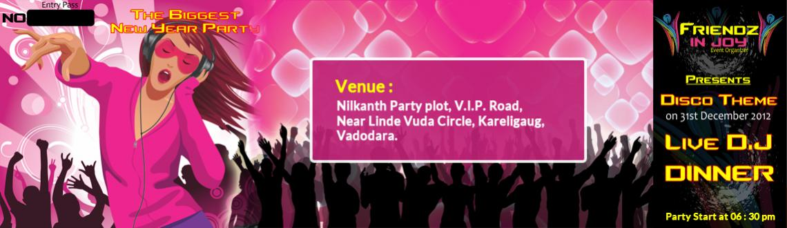 Book Online Tickets for New Year Disco Theme 2013 @ Vadodara, Vadodara. New Year Disco Theme 2013 @ Vadodara