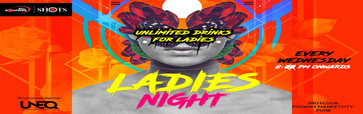 Book Online Tickets for Ladies Night at Shots, Pune. It's time to test your tolerance at All Rounder Shots! Celebrate Ladies Night in association with UNEQ UNLIMITED SHOTS and SANGRIAS for the ladies from 9pm - 11pm Enjoy Retro & Bollywood music at Shots Timing: 8:00pm onwards (Un