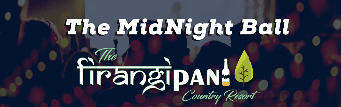 Book Online Tickets for The MidNight Ball @ The Firangipani, Khairpur S. \