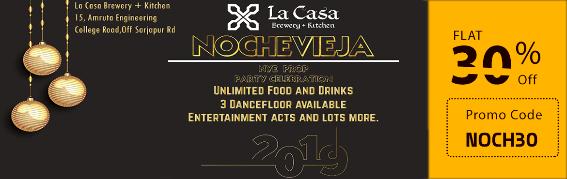 Book Online Tickets for NOCHEVIEJA 2019 New Year party at La Cas, Bengaluru. La Casa BREWERY + Kitchen presents,  NOCHEVIEJA 2019|  A themed Props Party and New year celebration.  Reserve !! your tickets Into our Luxurious Spanish Themed brewery, with a Rooftop and Garden area !!!  Ft. DJ P