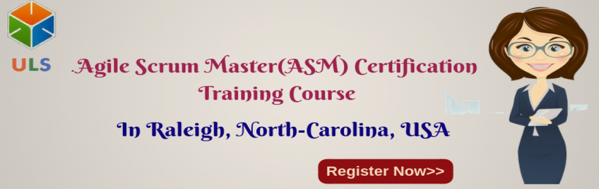 Book Online Tickets for Agile Scrum Master Certification Trainin, Raleigh. UlearnSystem's Offer Agile Scrum Master(ASM) Certification Training Course in North-Carolina-Raleigh, USA. Agile Scrum Master Certification Training Course Description: Agile Scrum Master Course understanding of Agile methodologies and Scrum pr