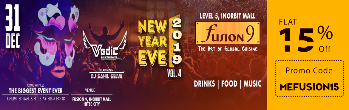 Book Online Tickets for New Year Eve Vol 4.0 at Fusion 9, Hyderabad. A Celebration of new year eve 2k19, And our outstanding cultural community, VEDIC ENTERTAINMENTS kicks off the Biggest new year eve in style for the 4th consecutive year. A Platform for all party enthusiasts to enjoy. Best memories come from the perf