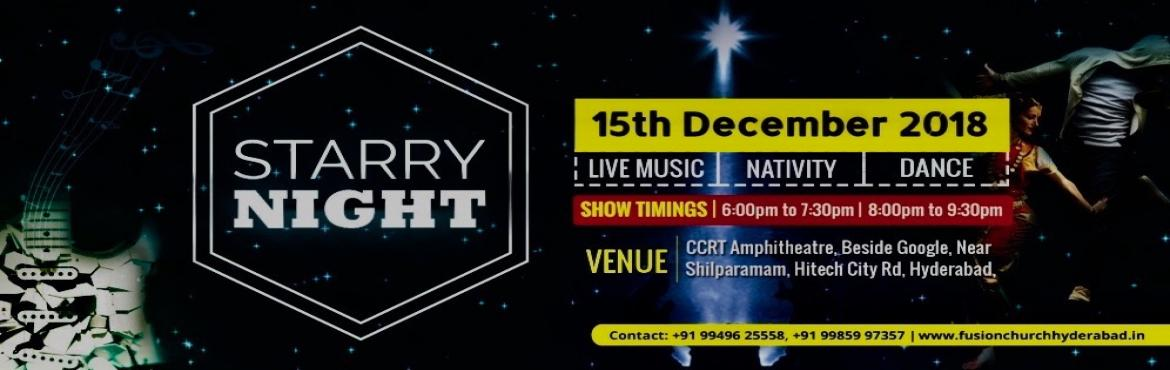 Book Online Tickets for A STARRY NIGHT, Hyderabad. Tis the season to be jolly!Tis the chance to spread good cheer!Tis the time to make December awesome! Join us for a wonderful evening of live music, dance and drama under a starry sky.