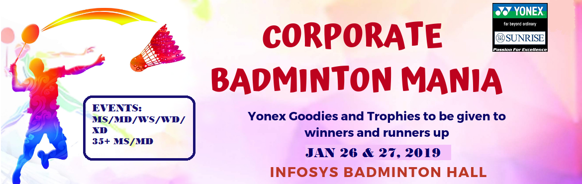 Book Online Tickets for CORPORATE BADMINTON MANIA, Hyderabad. We are delighted to present the first edition of CORPORATE BADMINTON MANIA. We invite all the IT professional to come and enjoy the weekend of 26th January at our Gachibowli campus 8am onwards.  Winner and Runner-up will walk away