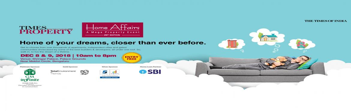 Book Online Tickets for Times Home Affairs - A Mega Property Eve, Bengaluru. Join us at Times Home Affairs to get the best deals on the property from top builders and developers. Move in or invest with no worries, as we've curated all the information you need at Times Home Affairs.Property buying need not be burde