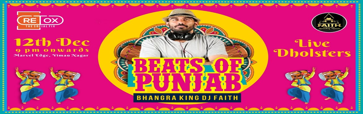 Book Online Tickets for Beats of Punjab, Pune. The night to move and groove to some insane Punjabi mixes is here as we bring back themind blowingDJ Faith along with his liveDholsters! Make it a night to remember and show up at RETOX onWednesday, 12thDecember9 P