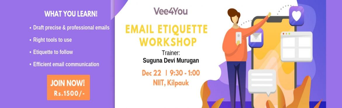 Book Online Tickets for Email Etiquette - Pro Workshop, Chennai. Vee4You presents Email Etiquette for Freshers & Mid-levelprofessionals. Get hands-on experience on email etiquette through our workshop on 22 December, 9:30 am - 1:00 pm at NIIT, Kilpauk! Email is an integral part of the corporate and profe