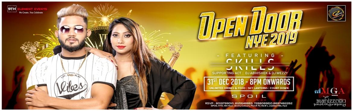 Book Online Tickets for Open Door NYE 2K19 at Spoil, Hyderabad. Artist: DJ DUO SKILLS Discount on bulk passes 8019799010.  Event Attractions: Sky Lanterns Fire Works Unlimited IMFL  Unlimited Liquor On The House Brands, Unlimited Food And Starters(2veg And 2 Non Veg)  Bollywood Music - DJ Food dinner buffet