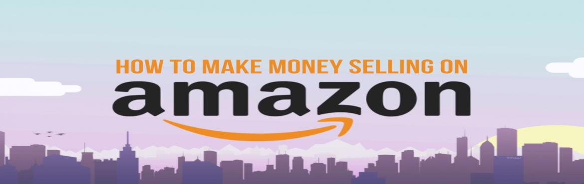 Book Online Tickets for Make Money Selling on Amazon.in, Mumbai.   Become an Amazon Entrepreneur Come, learn to earn in Lakhs by selling just one product on Amazon.in This workshop will teach you the exact steps to sell your product on amazon.in  and earn in Lakhs of rupees every month. Things you will learn:  1.