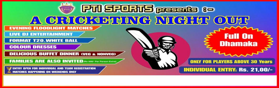 Book Online Tickets for A CRICKETING NIGHT OUT , Hyderabad.