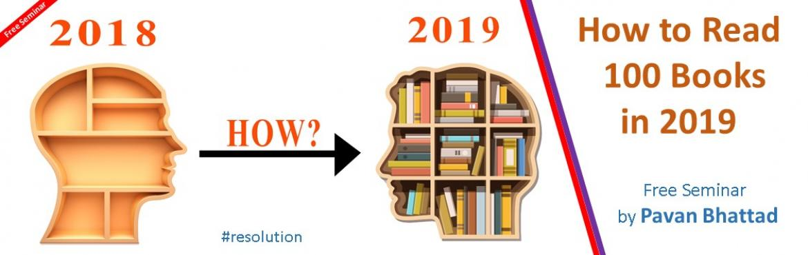 Book Online Tickets for How to Read 100 Books in 2019, Mumbai. Do you avoid reading because it is a slow, boring and sleepy process? Are you an avid reader and want to read even more? Do you have many unread unread books? Is slow reading killing you? This time do NOT let your New Year Resolution fail.